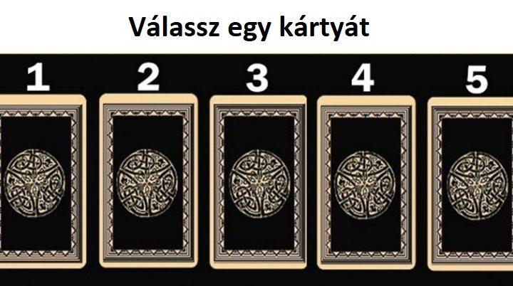 Válaszd ki az egyik kártyát az ötből, és ismerd meg milyen titkos üzenetet rejt számodra